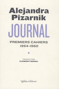 Alejandra Pizarnik - Journal - Premiers cahiers 1954-1960.