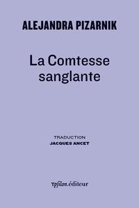Alejandra Pizarnik - La Comtesse sanglante.
