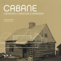 Alejandro Bahamón et Anna Vicens - Cabane - L'architecture : du vernaculaire au contemporain.
