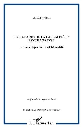 Alejandro Bilbao - Les espaces de la causalité en psychanalyse : entre subjectivité et hérédité.