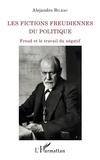 Alejandro Bilbao - Les fictions freudiennes du politique - Freud et le travail du négatif.