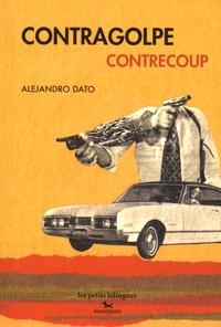 Alejandro Dato - Contragolpe - Contrecoup.