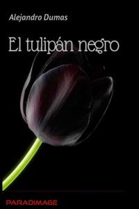 Alejandro Dumas - El Tulipán Negro.
