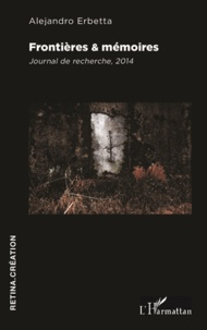 Frontières & mémoires - Journal de recherche, 2014.pdf