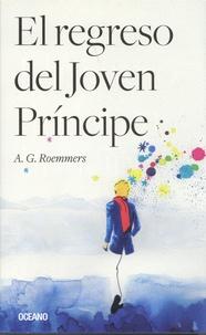 Alejandro Guillermo Roemmers - El regreso del joven principe.