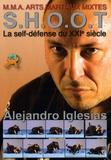 Alejandro Iglesias - SHOOT arts martiaux mixtes - La self-défense du XXIe siècle.