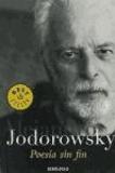 Alejandro Jodorowsky - Poesía sin fin.