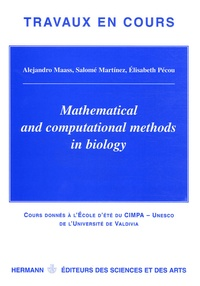 Alejandro Maass et Salome Martinez - Mathematical and Computational Methods in Biology.