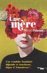 Alejandro Palomas - Une mère - Extrait.