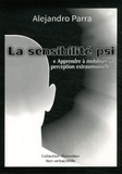 """Alejandro Parra - La sensibilité psi - """"Apprendre à mobiliser sa perception extrasensorielle""""."""
