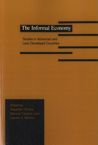 Alejandro Portes et Manuel Castells - The Informal Economy - Studies in Advanced and Less Developed Countries.