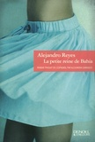 Alejandro Reyes - La petite reine de Bahia.