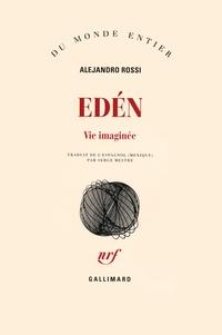 Alejandro Rossi - Edén - Vie imaginée.