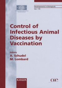 Alejandro Schudel et Michel Lombard - Control of Infectious Animal Diseases by Vaccination.