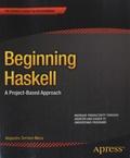 Alejandro Serrano Mena - Beginning Haskell - A Project-Based Approach.