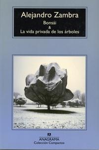 Alejandro Zambra - Bonsai y la vida privada de los arboles.