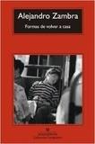 Alejandro Zambra - Formas de volver a casa.