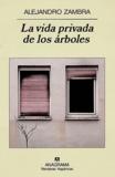 Alejandro Zambra - La vida privada de los Arboles.