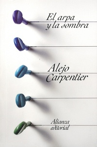 Alejo Carpentier - El arpa y la sombra.