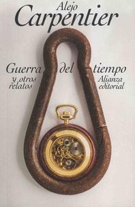Alejo Carpentier - Guerra del tiempo y otros relatos.