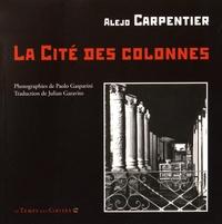 Alejo Carpentier - La cité des colonnes.