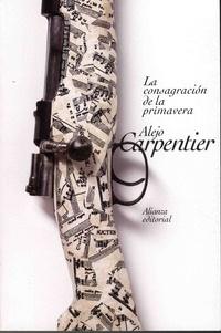 Alejo Carpentier - La consagracion de la primavera.