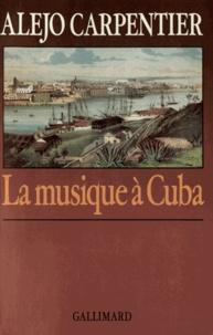 Alejo Carpentier - La musique à Cuba.