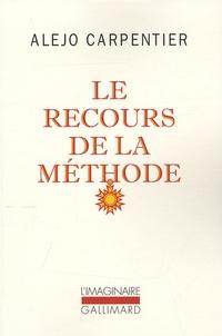 Alejo Carpentier - Le recours de la méthode.