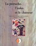 Alekpehanhou - La perruche, l'iroko et le chasseur.