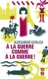 Aleksandar Gatalica - A la guerre comme à la guerre !.
