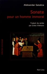 Aleksandar Gatalica - Sonate pour un homme immoral.