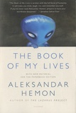 Aleksandar Hemon - The Book of my Lives.