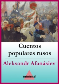 Aleksandr Afanásiev - Cuentos populares rusos.