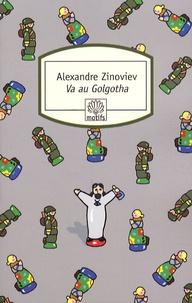 Aleksandr Aleksandrovic Zinov'ev - Va au Golgotha.