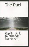 Aleksandr Ivanovich Kuprin - The Duel.