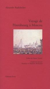 Aleksandr Radichtchev - Voyage de Pétersbourg à Moscou.