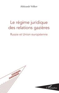 Le régime juridique des relations gazières - Russie et Union européenne.pdf