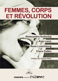 Aleksandra Kollontaj et Asja Lacis - Femmes, corps et révolution.