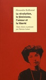 Aleksandra Mihajlovna Kollontaj - La révolution, le féminisme et la liberté.