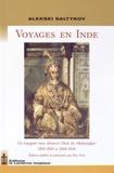 Aleksei Saltykov - Voyages en Inde - Un voyageur russe découvre l'Inde des Maharadjas : 1841-1843 et 1844-1846.