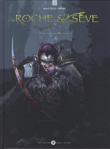 Alena Sizlo et  Shovel - De roche et de sève Tome 1 : On ne naît pas elfe noire....