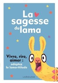 Histoiresdenlire.be La sagesse du lama - Vivre, rire, aimer : adoptez la lama-ttitude Image