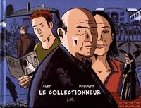 Alep et  Deloupy - Le collectionneur.