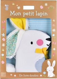 Aless Baylis et Peggy Pâquerette - Mon petit lapin - Un livre-doudou.