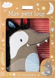 Aless Baylis et Peggy Pâquerette - Mon petit loup - Un livre-doudou.