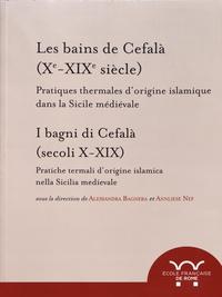 Alessandra Bagnera et Annliese Nef - Les bains de Cefalà (Xe-XIXe siècle) - Pratiques thermales d'origine islamique dans la Sicile médiévale.