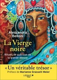 Alessandra Belloni - Voies de guérison avec la Vierge noire.