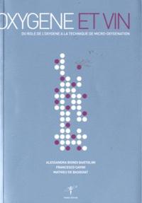 Alessandra Biondi Bartolini et Francesco Cavini - Oxygène et vin - Du rôle de l'oxygène à la technique de la micro-oxygénation.