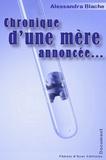 Alessandra Blache - Chronique d'une mère annoncée....