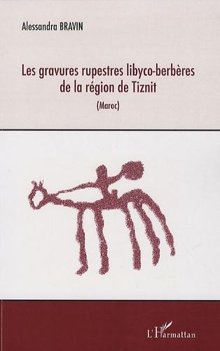 Alessandra Bravin - Les gravures rupestres libyco-berbères de la région de Tiznit - (Maroc).